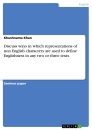 Titel: Discuss ways in which representations of non English characters are used to define Englishness in any two or three texts.