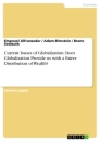 Titel: Current Issues of Globalization. Does Globalization Provide us with a Fairer Distribution of Wealth?