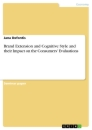 Titel: Brand Extension and Cognitive Style and their Impact on the Consumers' Evaluations