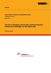 Titel: The Port of Hamburg and the Belt and Road Initiative. Chances and challenges for the logistic hub