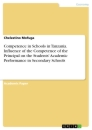 Titel: Competence in Schools in Tanzania. Influence of the Competence of the Principal on the Students' Academic Performance in Secondary Schools