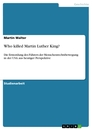 Titel: Who killed Martin Luther King?
