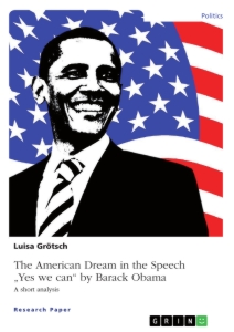 "Titel: The American Dream in the Speech ""Yes we can"" by Barack Obama"