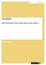 Titel: Die Purchase Price Allocation nach IFRS 3