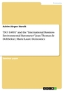 "Titel: ""ISO 14001"" and the ""International Business Environmental Barometer"" Jean-Thomas de Dobbeleer, Marie-Laure Demoutiez"
