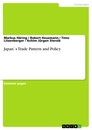 Titel: Japan`s Trade Pattern and Policy
