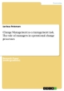 Titel: Change Management as a management task. The role of managers in operational change processes