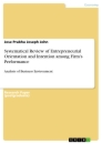 Titel: Systematical Review of Entrepreneurial Orientation and Intention among Firm's Performance