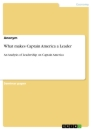Titel: What makes Captain America a Leader