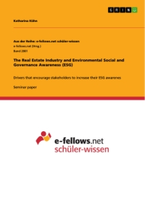 Titel: The Real Estate Industry and Environmental Social and Governance Awareness (ESG)