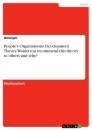 Titel: People's Organisations Development Theory. Would you recommend this theory to others and why?