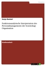 Titel: Funktionsanalytische Interpretation des Personalmanagements der Scientology Organisation