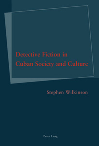 Title: Detective Fiction in Cuban Society and Culture