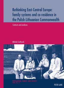 Title: Rethinking East-Central Europe: family systems and co-residence in the Polish-Lithuanian Commonwealth