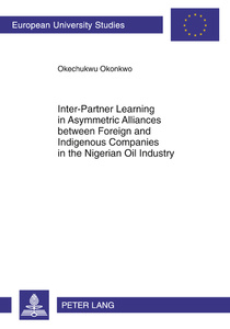 Title: Inter-Partner Learning in Asymmetric Alliances between Foreign and Indigenous Companies in the Nigerian Oil Industry