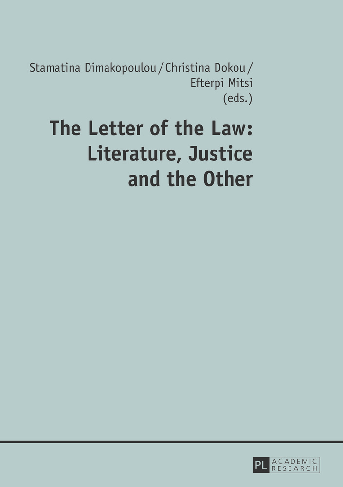 Title: The Letter of the Law: Literature, Justice and the Other