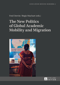 Title: The New Politics of Global Academic Mobility and Migration
