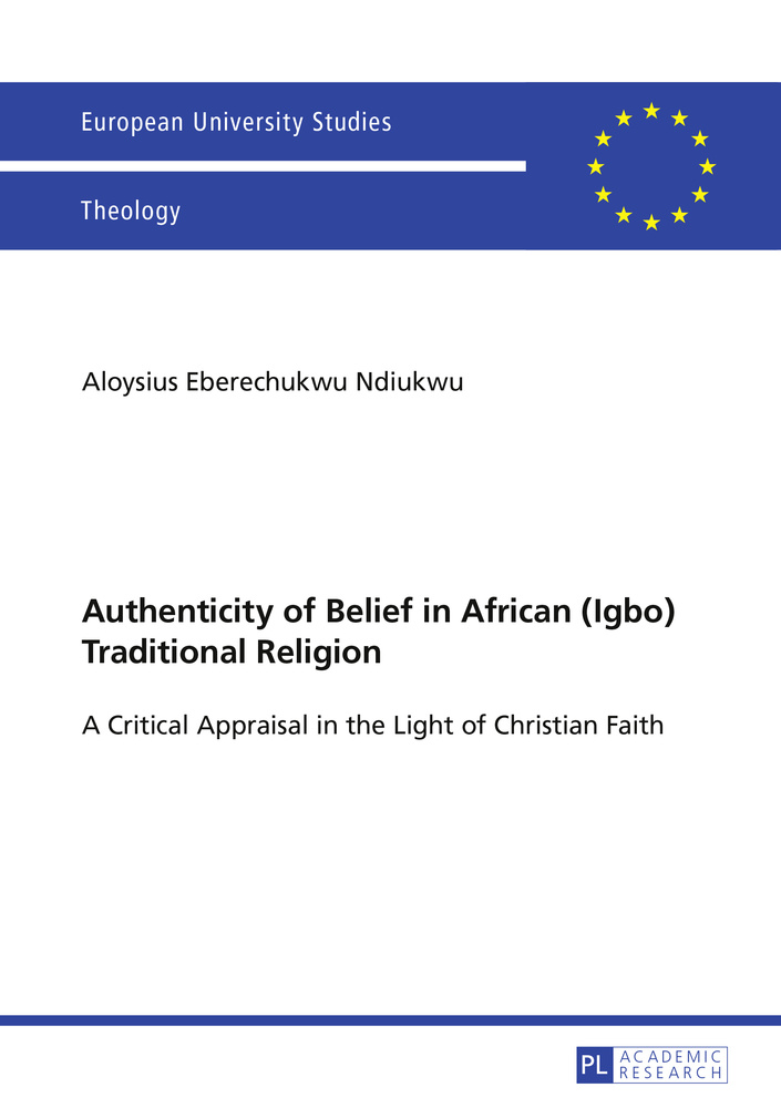 Title: Authenticity of Belief in African (Igbo) Traditional Religion