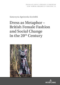 Title: Dress as Metaphor – British Female Fashion and Social Change in the 20th Century