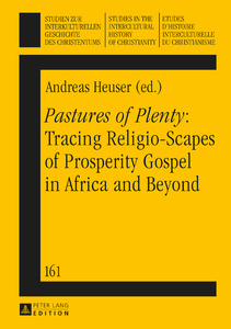 Title: «Pastures of Plenty»: Tracing Religio-Scapes of Prosperity Gospel in Africa and Beyond