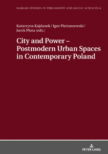 Title: City and Power – Postmodern Urban Spaces in Contemporary Poland