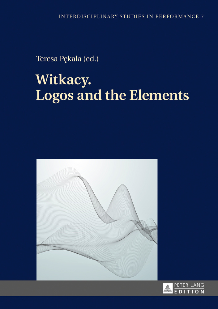 Title: Witkacy. Logos and the Elements