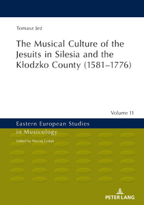 Title: The Musical Culture of the Jesuits in Silesia and the Kłodzko County (1581–1776)
