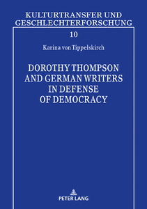Title: Dorothy Thompson and German Writers in Defense of Democracy