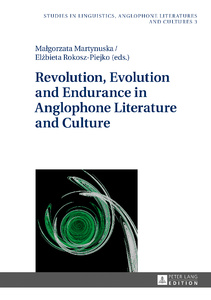 Title: Revolution, Evolution and Endurance in Anglophone Literature and Culture
