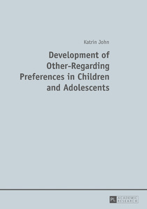 Title: Development of Other-Regarding Preferences in Children and Adolescents