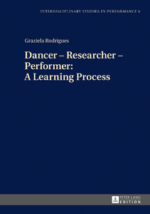 Title: Dancer – Researcher – Performer: A Learning Process