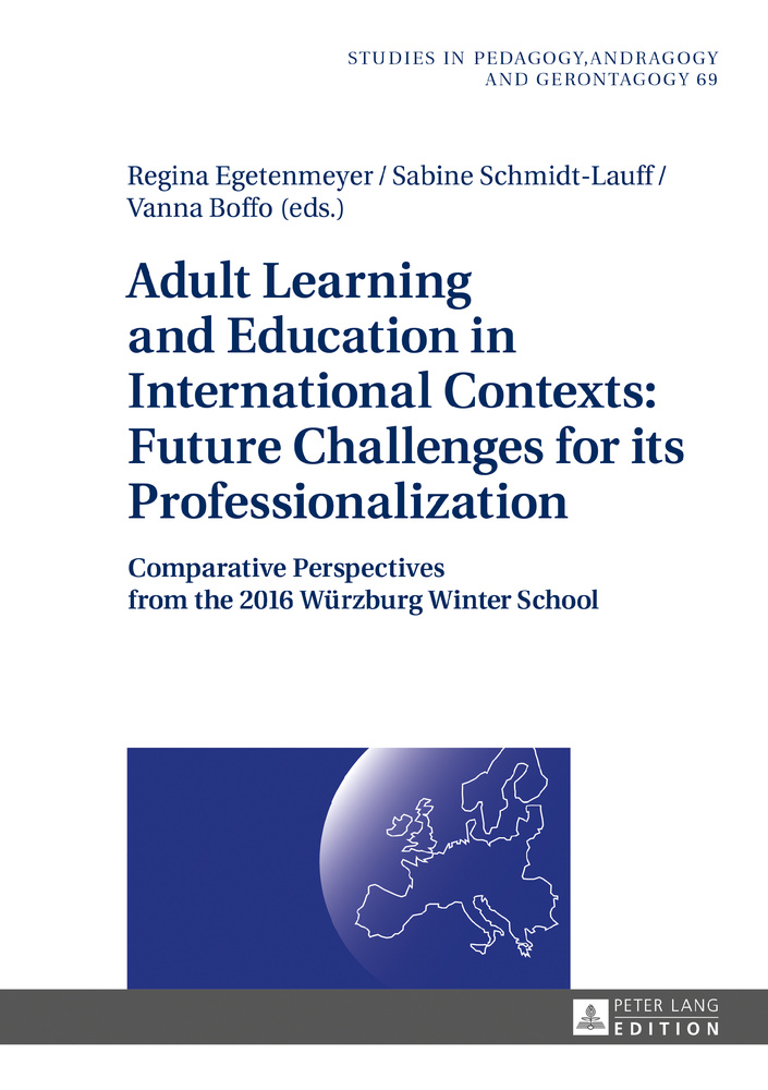 Title: Adult Learning and Education in International Contexts: Future Challenges for its Professionalization