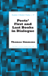 Title: Poets' First and Last Books in Dialogue