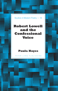 Title: Robert Lowell and the Confessional Voice