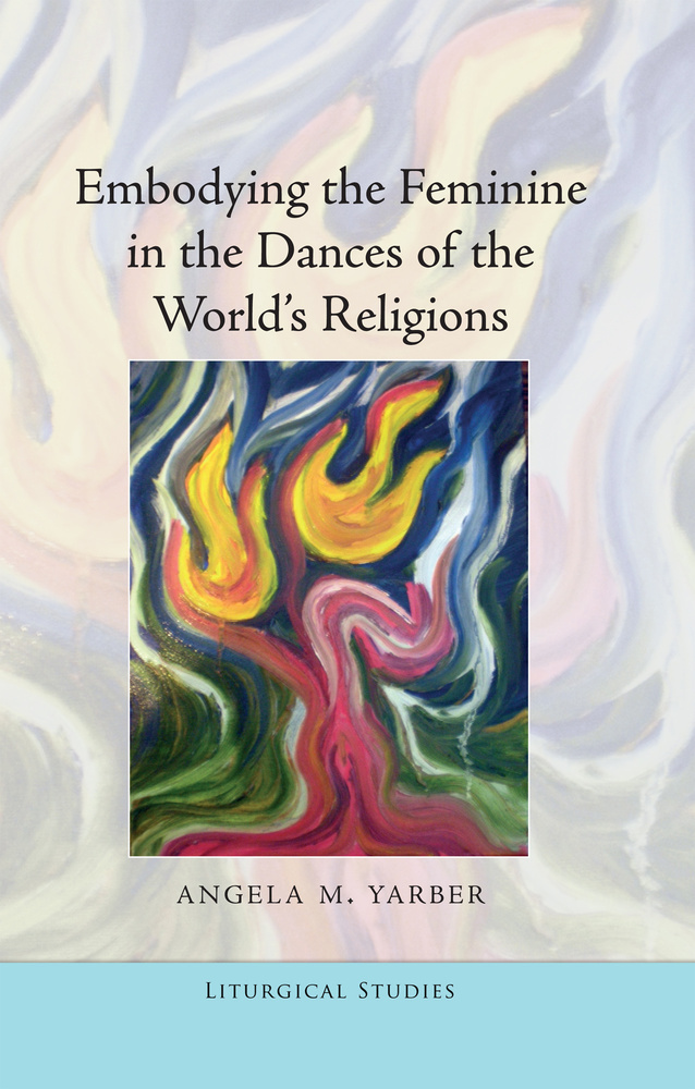 Title: Embodying the Feminine in the Dances of the World's Religions