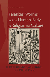 Title: Parasites, Worms, and the Human Body in Religion and Culture
