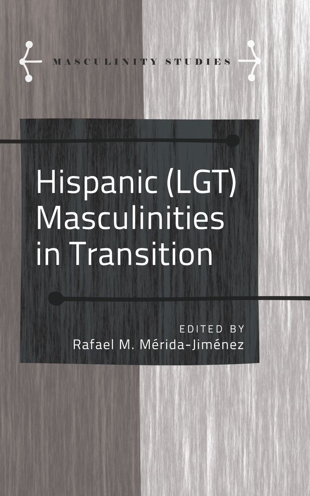 Title: Hispanic (LGT) Masculinities in Transition