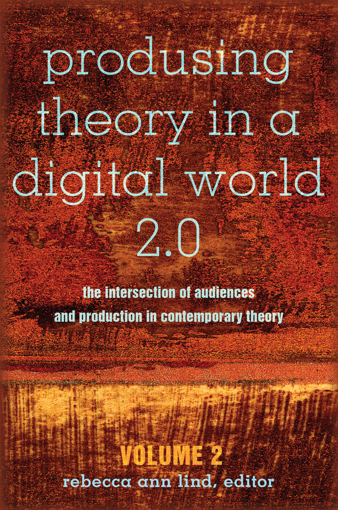 Title: Produsing Theory in a Digital World 2.0