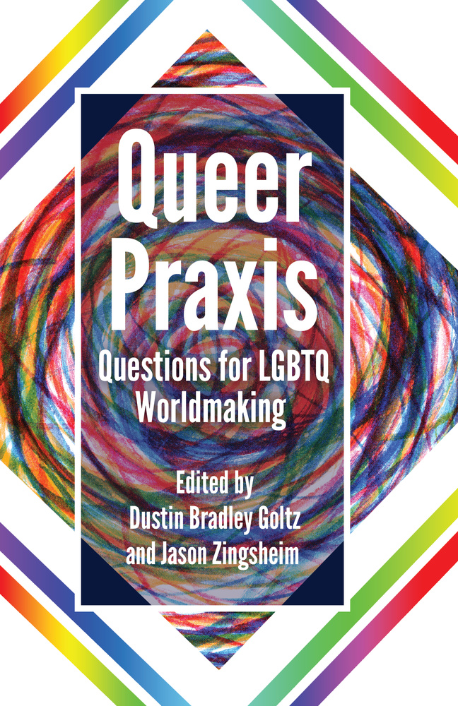 Title: Queer Praxis