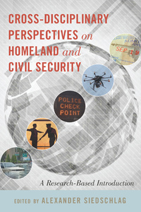 Title: Cross-disciplinary Perspectives on Homeland and Civil Security