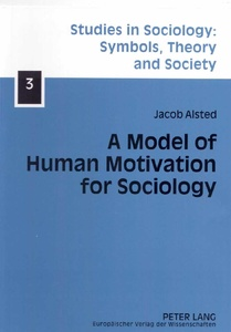 Title: A Model of Human Motivation for Sociology
