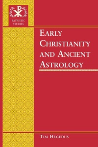 Title: Early Christianity and Ancient Astrology