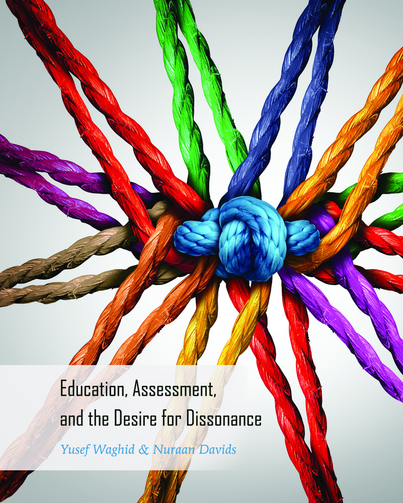 Title: Education, Assessment, and the Desire for Dissonance