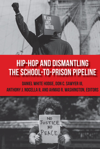 Title: Hip-Hop and Dismantling the School-to-Prison Pipeline