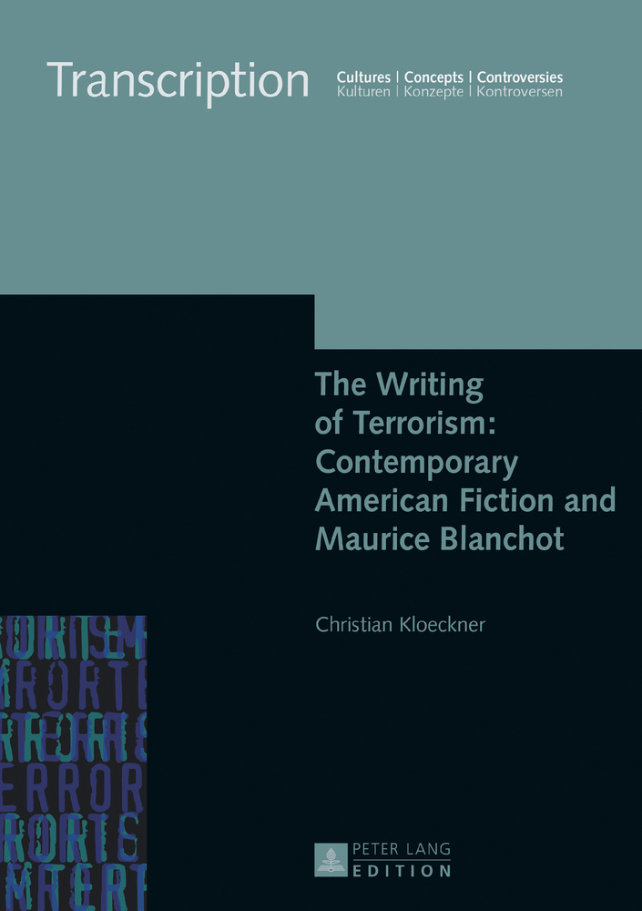 Title: The Writing of Terrorism: Contemporary American Fiction and Maurice Blanchot