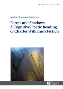 Title: Forms and Shadows: A Cognitive-Poetic Reading of Charles Williams's Fiction