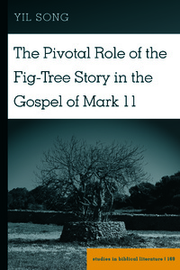Title: The Pivotal Role of the Fig-Tree Story in the Gospel of Mark 11