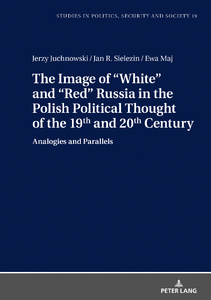 Title: The Image of «White» and «Red» Russia in the Polish Political Thought of the 19th and 20th Century
