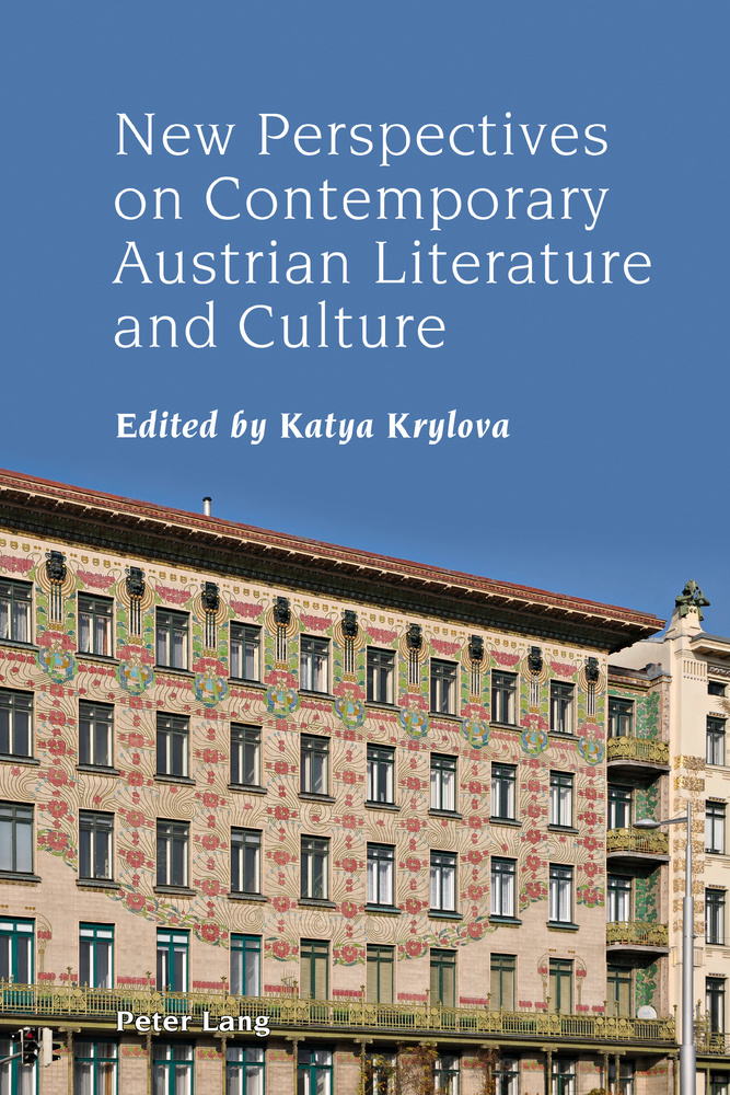 Title: New Perspectives on Contemporary Austrian Literature and Culture