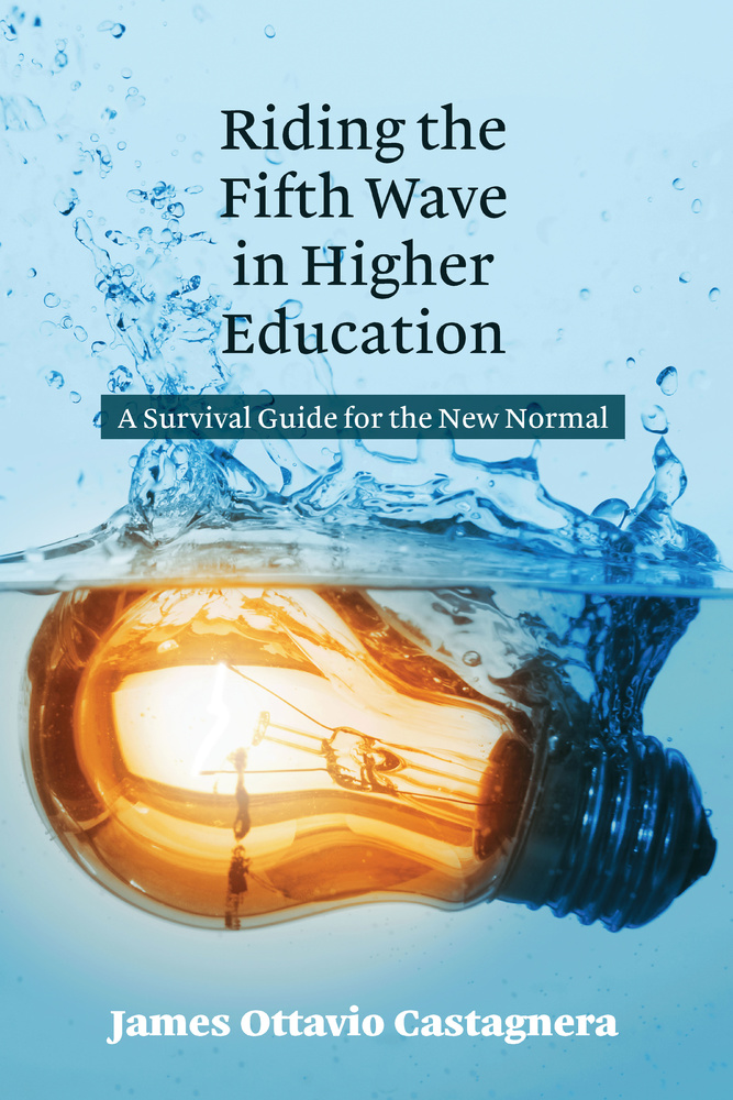 Title: Riding the Fifth Wave in Higher Education